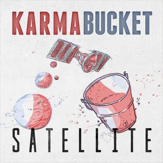 Karma Bucket - Satellite (2017, single)